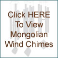 Click HERE To View Mongolian Wind Chimes