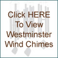 Click HERE To View Westminster Wind Chimes